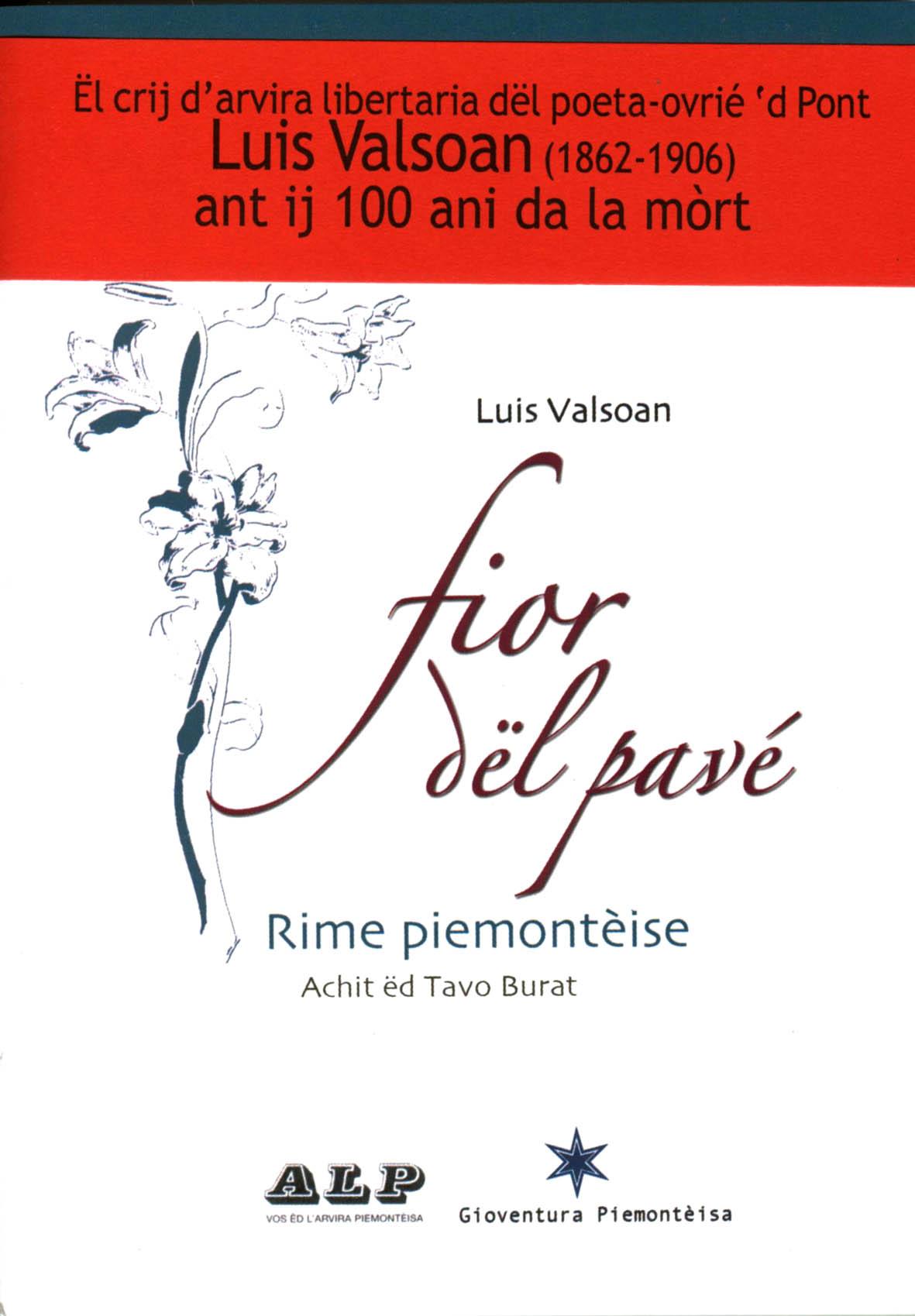 «Fior dël Pavé», con l'achit ëd Tavo Burat, a l'é stàit torna stampà ant l'ocasion dij 100 ani da la mòrt ëd Luis Valsoan.